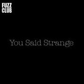 YOU SAID STRANGE-Fuzz Club Session