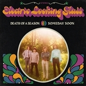 ELECTRIC LOOKING GLASS-Death Of A Season/Somewhere Soon