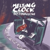 MELTING CLOCK-Destinazioni