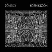 ZONE SIX-Kozmik Koon