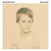 BLACK MOON TAPE-Hello Ghost