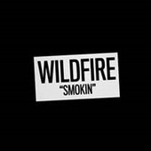 WILDFIRE-Smokin'