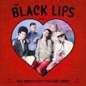 BLACK LIPS-Sing In A World Thats Falling Apart (red)