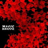 MAGIC SHOPPE-Doppelganger/S.F.O.