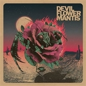 DEVIL FLOWER MANTIS-s/t (beer)