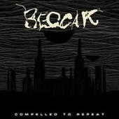 BEGGAR-Compelled To Repeat
