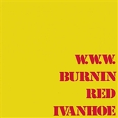BURNIN RED IVANHOE-W.W.W.