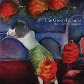 GREEN PAJAMAS-This Is Where We Disappear
