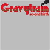 GRAVY TRAIN-Second Birth