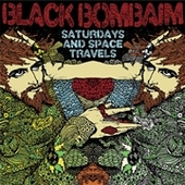 BLACK BOMBAIM-Saturdays And Space Travels