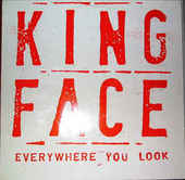 KING FACE-Everywhere you look