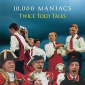 10000 MANIACS-Twice Told Tales