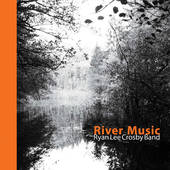 RYAN LEE CROSBY BAND-River Music