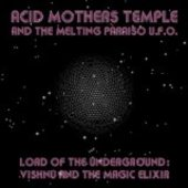 ACID MOTHERS TEMPLE & THE MELTING PARAISO U.F.O.-Lord Of The Underground