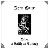 NERO KANE-Tales Of Faith and Lunacy (black)
