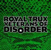 ROYAL TRUX-Veterans Of Disorder