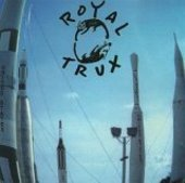 ROYAL TRUX-Cats And Dogs