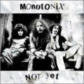 MONOTONIX-Not Yet