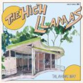HIGH LLAMAS-Talahomi Way