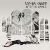 KNAPP, SOPHIA-Into the Waves