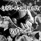 CRISIS OF CONFORMITY-Fist Fight