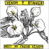 VENOM P. STINGER-Meet My Friend Venom