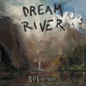 CALLAHAN, BILL-Dream River