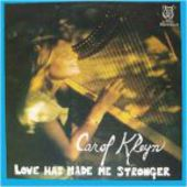 KLEYN, CAROL-Love Has Made Me Stronger