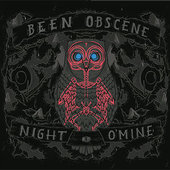 BEEN OBSCENE-Night O`Mine
