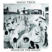MAGIC TRICK-Ruler Of The Night