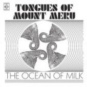 TONGUES OF MOUNT MERU-The Ocean Of Milk