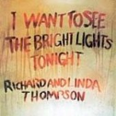 THOMPSON, RICHARD AND LINDA-I want to see the bright lights tonight