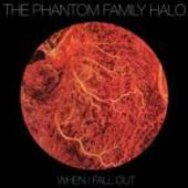 PHANTOM FAMILY HALO-When I Fall Out