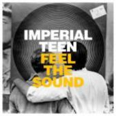 IMPERIAL TEEN-Feel the Sound