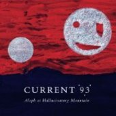 CURRENT 93-Aleph at Hallucinatory Mountain