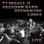 SEGALL, TY & THE FREEDOM BAND-Deforming Lobes