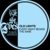 OLD LIGHTS-Every Night Begins The Same