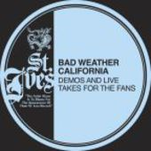 BAD WEATHER CALIFORNIA-Demos & Lives Takes