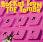 ROCKET FROM THE TOMBS-Barfly