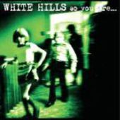 WHITE HILLS-So You Are... So You'll Be