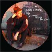 CHEW, HANS-New Cypress Grove Boogie